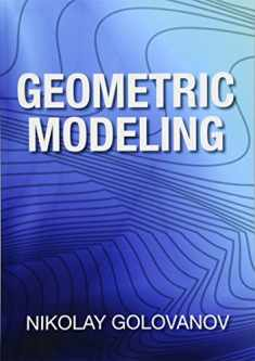 Geometric Modeling: The mathematics of shapes