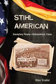 Stihl American: Exemplary People -- Extraordinary Times