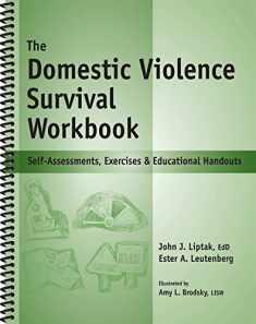 The Domestic Violence Survival Workbook - Self-Assessments, Exercises & Educational Handouts (Mental Health & Life Skills Workbook Series)