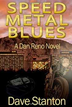 Speed Metal Blues: A Dan Reno Novel (Dan Reno Novel Series) (Volume 3)