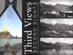 Third Views, Second Sights: A Rephotographic Survey of the American West: A Rephotographic Survey of the American West