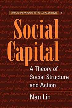 Social Capital: A Theory of Social Structure and Action (Structural Analysis in the Social Sciences)
