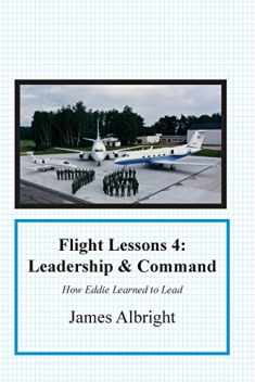 Flight Lessons 4: Leadership and Command: How Eddie Learned to Lead (4)