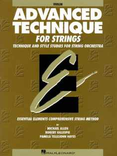 Advanced Technique for Strings (Essential Elements series): Violin