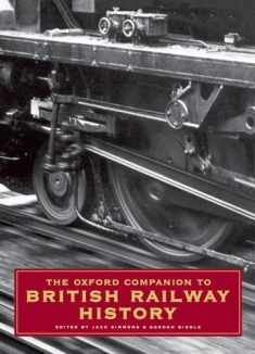 The Oxford Companion to British Railway History: From 1603 to the 1990s