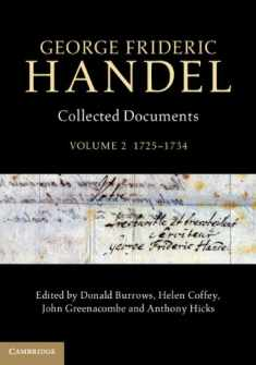 George Frideric Handel: Volume 2, 1725–1734: Collected Documents (Collected Documents of George Frideric Handel)