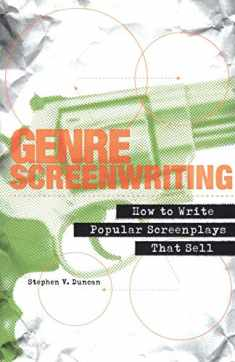 Genre Screenwriting: How to Write Popular Screenplays That Sell