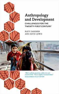 Anthropology and Development: Challenges for the Twenty-First Century (Anthropology, Culture & Society)