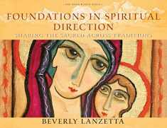 Foundations in Spiritual Direction: Sharing the Sacred Across Traditions