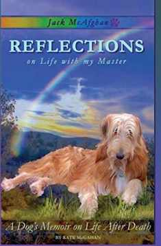 Jack McAfghan: Reflections on Life with my Master (Jack McAfghan series) (Volume 1)