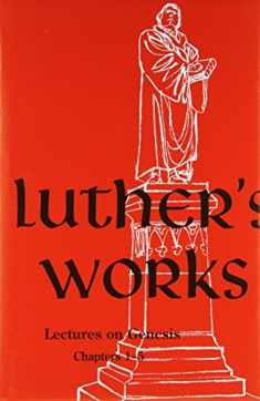 Luther's Works, Volume 1 (Genesis Chapters 1-5): 001 (Luther's Works (Concordia))