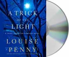 A Trick of the Light: A Chief Inspector Gamache Novel