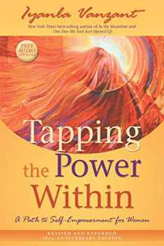Tapping the Power Within: A Path to Self-Empowerment for Women: 20th Anniversary Edition