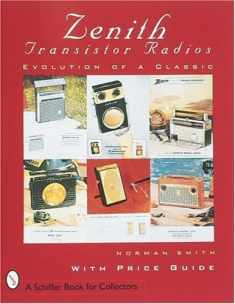 Zenith(r) Transistor Radios: Evolution of a Classic (Paradigm Visual Series)