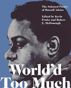 World'd Too Much: The Poetry of Russell Atkins (Imagination)
