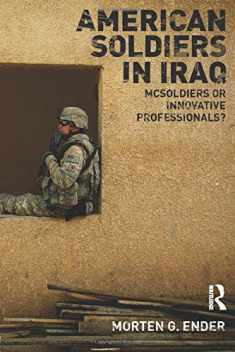 American Soldiers in Iraq (Cass Military Studies)