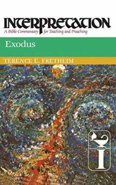 Exodus: Interpretation: A Bible Commentary for Teaching and Preaching