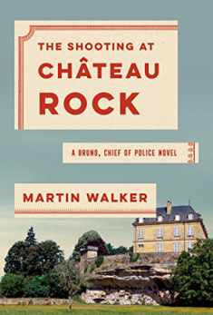 The Shooting at Chateau Rock: A Bruno, Chief of Police Novel (Bruno, Chief of Police Series)