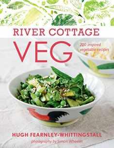 River Cottage Veg: 200 Inspired Vegetable Recipes [A Cookbook]