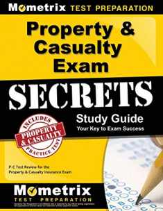 Property & Casualty Exam Secrets Study Guide: P-C Test Review for the Property & Casualty Insurance Exam (Mometrix Secrets Study Guides)