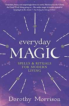Everyday Magic: Spells & Rituals for Modern Living (Everyday Series (1))