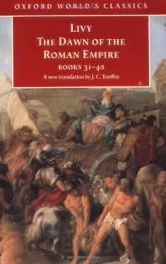 The Dawn of the Roman Empire: Books Thirty-One to Forty (Oxford World's Classics) (Bks.31-40)