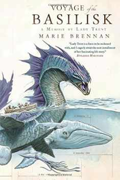 Voyage Of The Basilisk (The Lady Trent Memoirs)