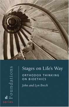 Stages on Life's Way: Orthodox Thinking on Bioethics (Foundations)