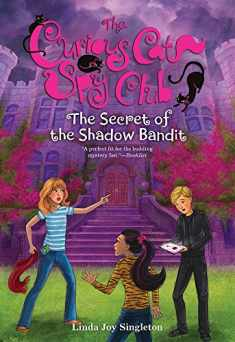 The Secret of the Shadow Bandit (4) (The Curious Cat Spy Club)