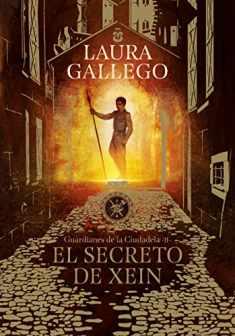 El secreto de Xein / Xein's Secret (Guardianes De La Ciudadela) (Spanish Edition)