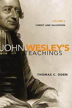 John Wesley's Teachings, Volume 2: Christ and Salvation (2)