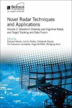 Novel Radar Techniques and Applications: Waveform diversity and cognitive radar and Target tracking and data fusion (Radar, Sonar and Navigation)