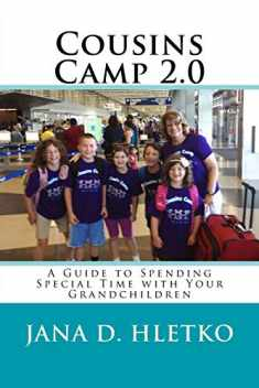 Cousins Camp 2.0 (Fun for Grandparents and Grandkids)