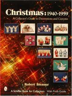 Christmas,1940-1959: A Collector's Guide to Decorations and Customs (A Schiffer Book for Collectors)