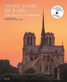Notre-Dame de Paris: The Eternal Cathedral