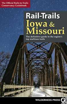 Rail-Trails Iowa & Missouri: The definitive guide to the state's top multiuse trails