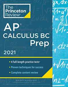 Princeton Review AP Calculus BC Prep, 2021: 4 Practice Tests + Complete Content Review + Strategies & Techniques (College Test Preparation)