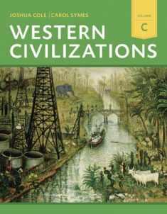 Western Civilizations: Their History & Their Culture (Eighteenth Edition) (Vol. C)