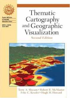 Thematic Cartography and Geographic Visualization (Prentice Hall Series in Geographic Information Science)