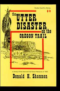 The Utter Disaster on the Oregon Trail (Snake Country Series, Vol. 2)
