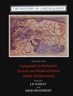 The History of Cartography: Cartography in Prehistoric, Ancient and Medieval Europe and the Mediterranean, Vol. 1