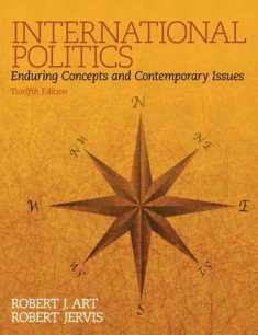 International Politics: Enduring Concepts and Contemporary Issues (12th Edition)