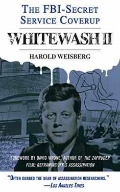 Whitewash II: The FBI-Secret Service Cover-Up
