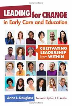 Leading for Change in Early Care and Education: Cultivating Leadership from Within (Early Childhood Education Series)