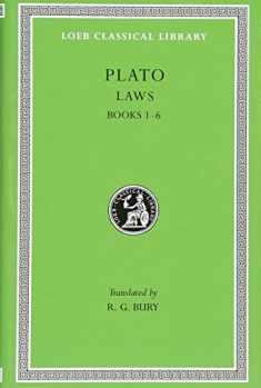 Plato: Laws, Books 1-6 (Loeb Classical Library No. 187)