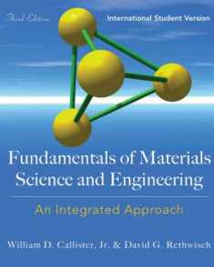 FUNDAMENTALS OF MATERIALS SCIENCE AND ENGINEERING: An Integrated Approach, International