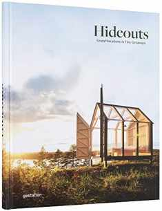 Hideouts: Grand Vacations in Tiny Getaways