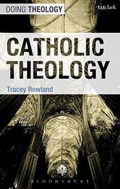 Catholic Theology (Doing Theology)