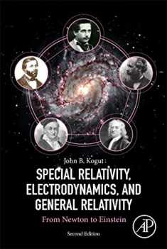 Special Relativity, Electrodynamics, and General Relativity: From Newton to Einstein