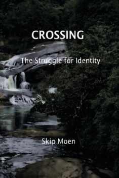 Crossing: The Struggle of Identity